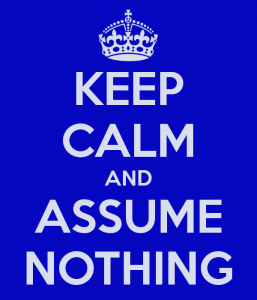 keep-calm-and-assume-nothing-64