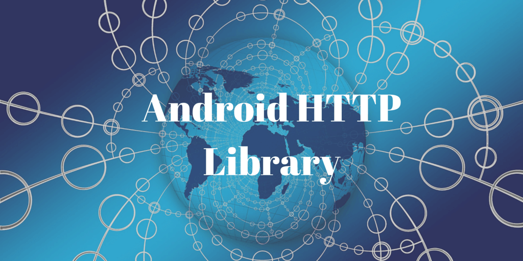 Android HTTP library: Handle HTTP, JSON, Images | Java Code