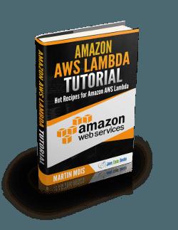 Amazon AWS Lambda Tutorial – The ULTIMATE Guide (PDF Download
